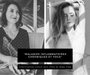 """En cliquant ici, vous accéderez à la vidéo de notre conversation avec Elisa de Moga Yoga sur le thème """"Maladies inflammatoires et Yoga"""""""